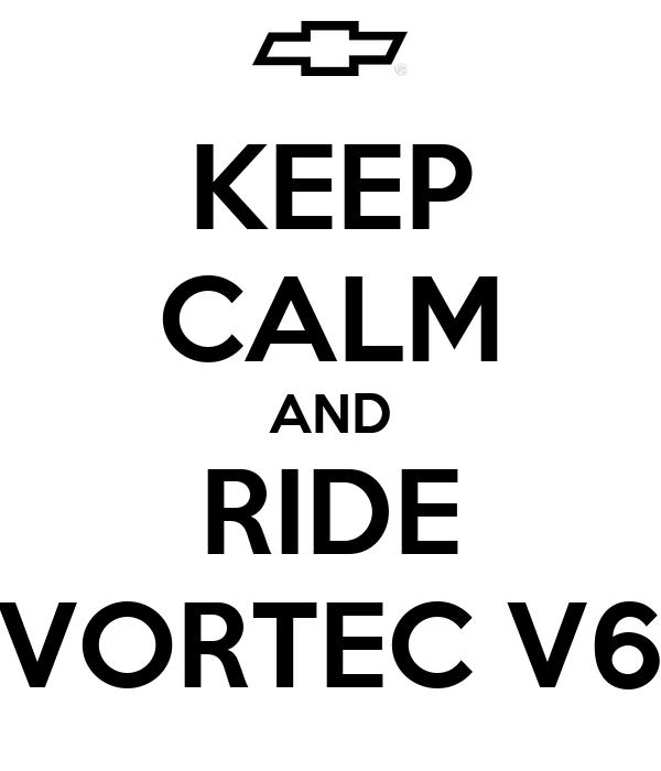 KEEP CALM AND RIDE VORTEC V6