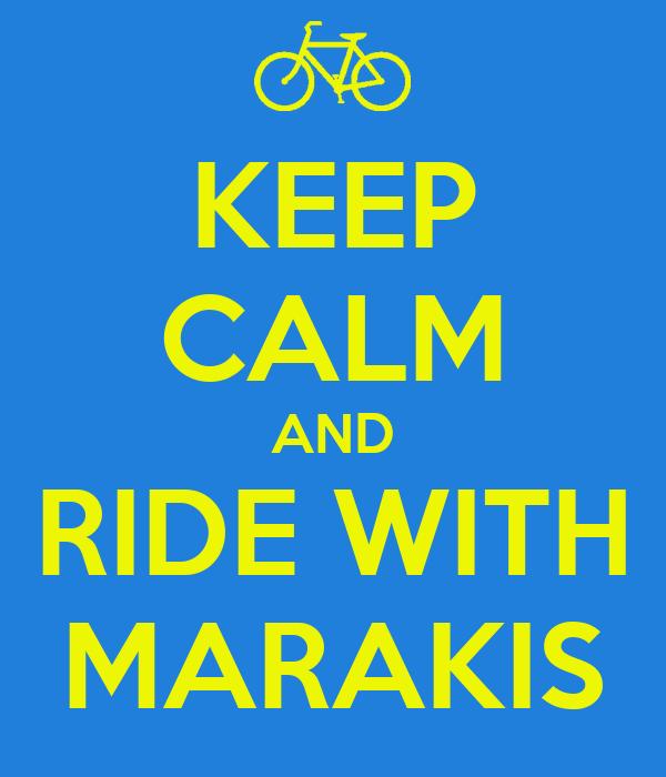 KEEP CALM AND RIDE WITH MARAKIS