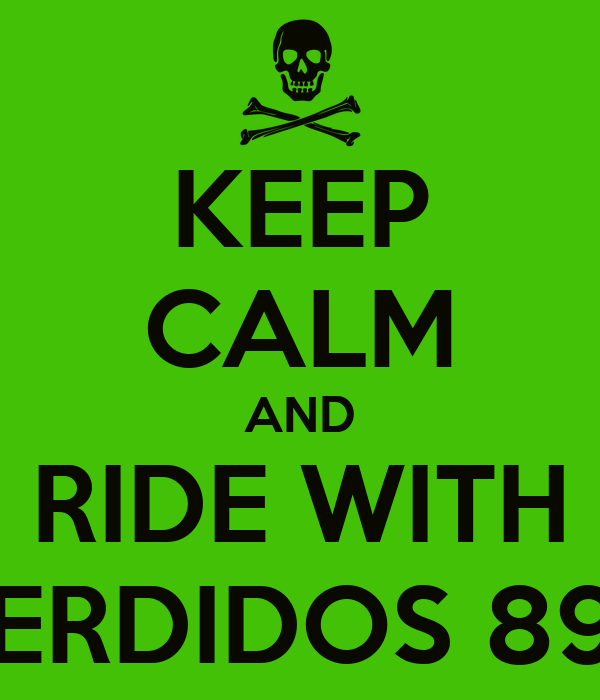KEEP CALM AND RIDE WITH PERDIDOS 89a