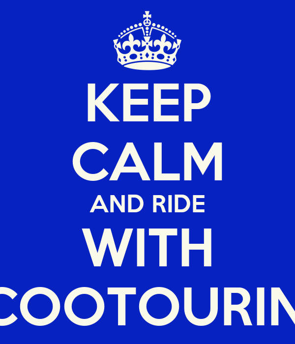 KEEP CALM AND RIDE WITH SCOOTOURING