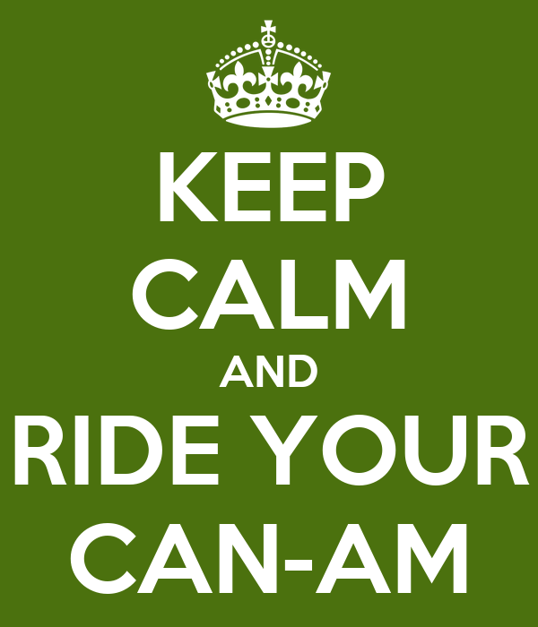KEEP CALM AND RIDE YOUR CAN-AM