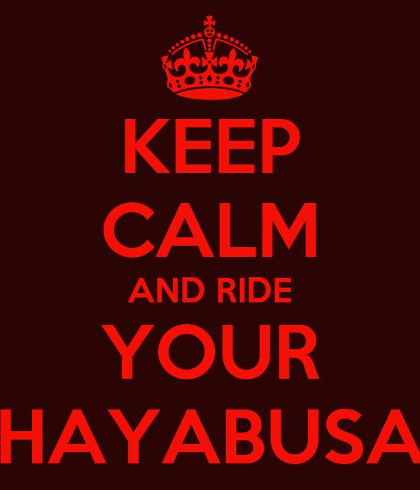 KEEP CALM AND RIDE YOUR HAYABUSA