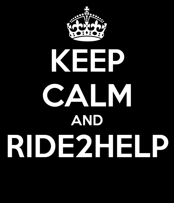 KEEP CALM AND RIDE2HELP