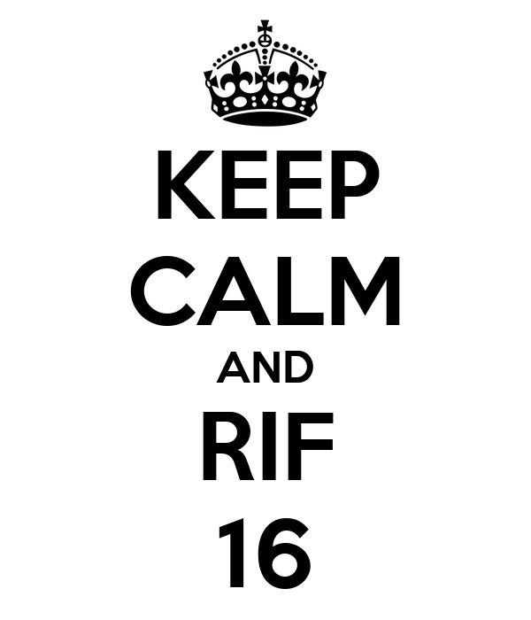 KEEP CALM AND RIF 16