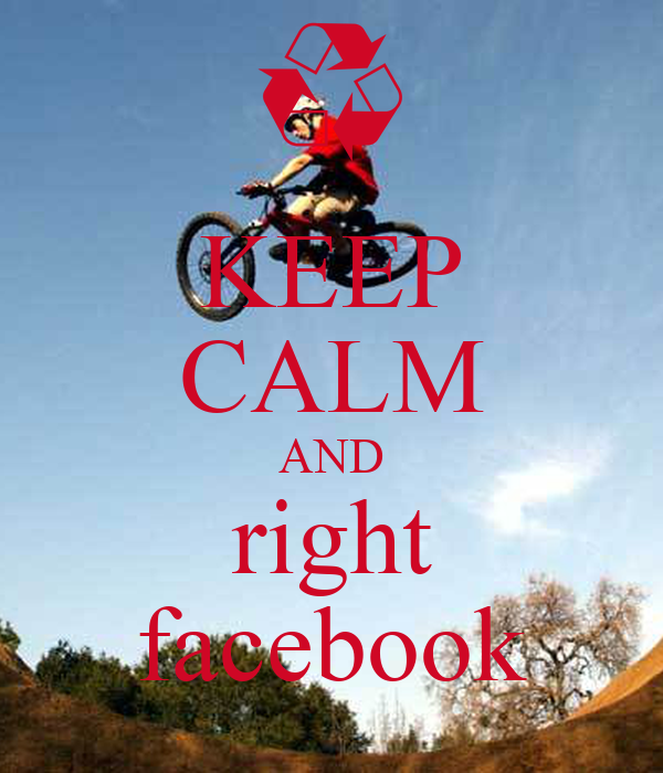 KEEP CALM AND right facebook