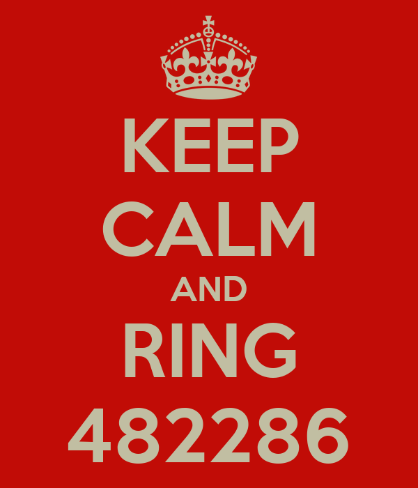 KEEP CALM AND RING 482286