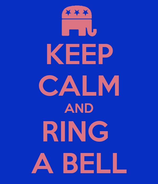 KEEP CALM AND RING  A BELL
