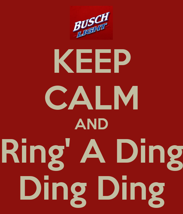KEEP CALM AND Ring' A Ding Ding Ding