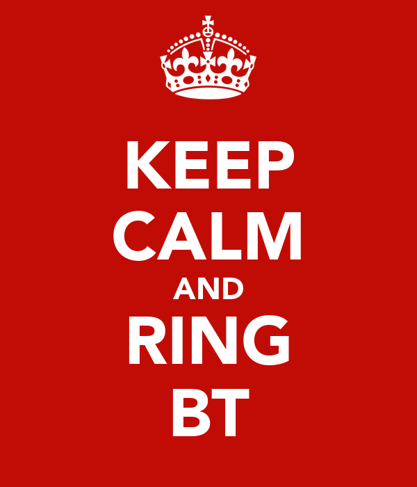 KEEP CALM AND RING BT