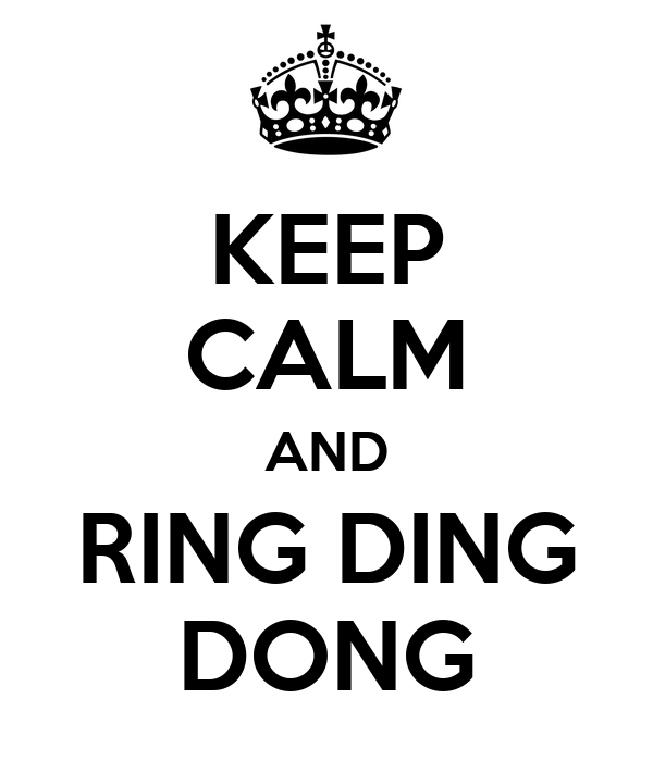 KEEP CALM AND RING DING DONG