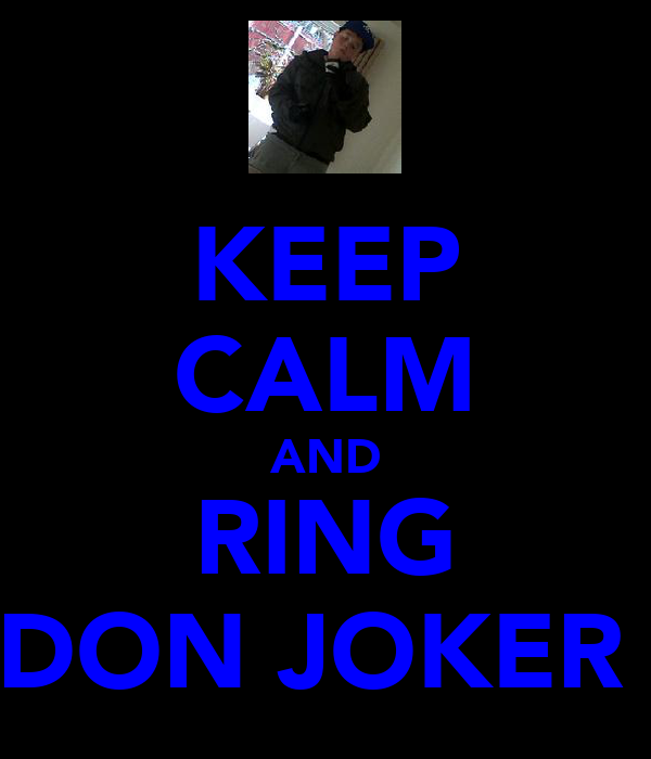 KEEP CALM AND RING DON JOKER