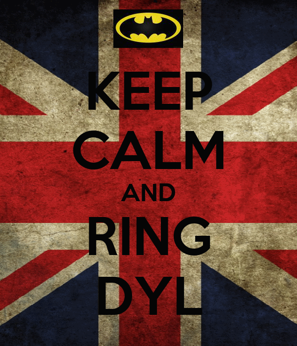 KEEP CALM AND RING DYL
