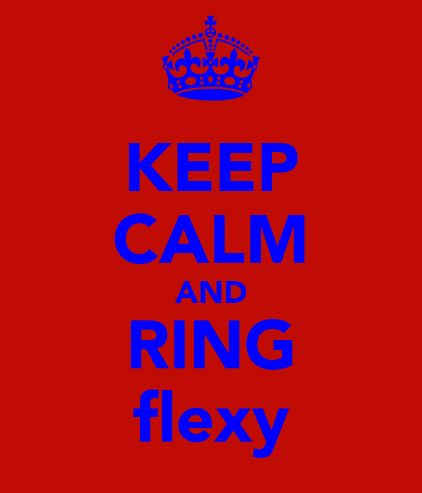 KEEP CALM AND RING flexy