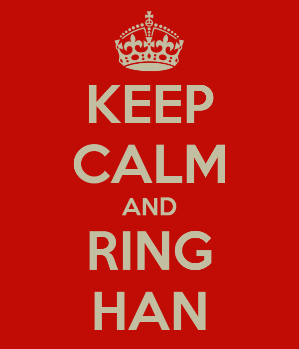 KEEP CALM AND RING HAN