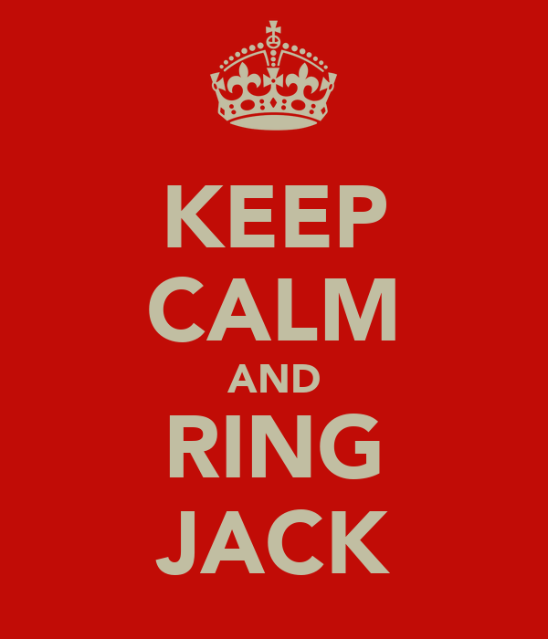 KEEP CALM AND RING JACK