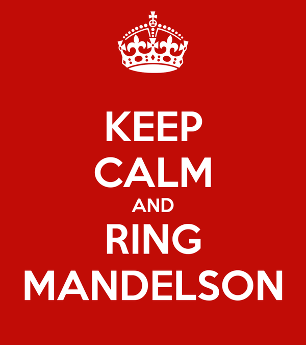 KEEP CALM AND RING MANDELSON