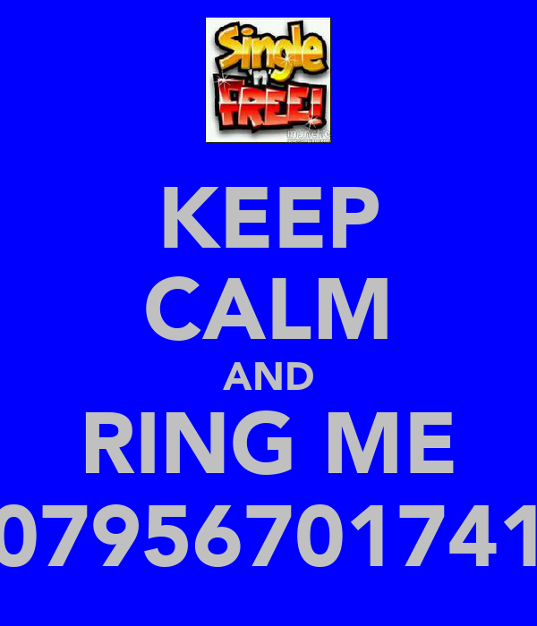 KEEP CALM AND RING ME 07956701741