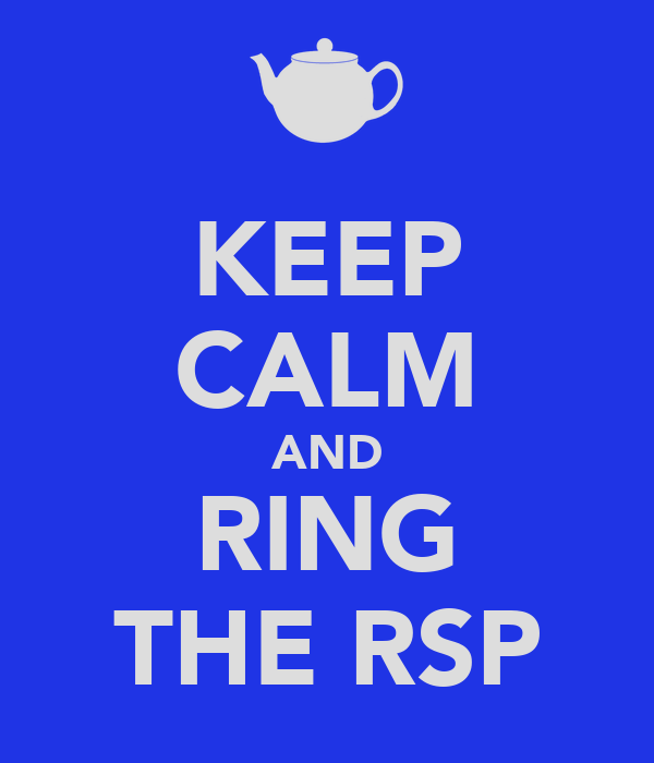 KEEP CALM AND RING THE RSP