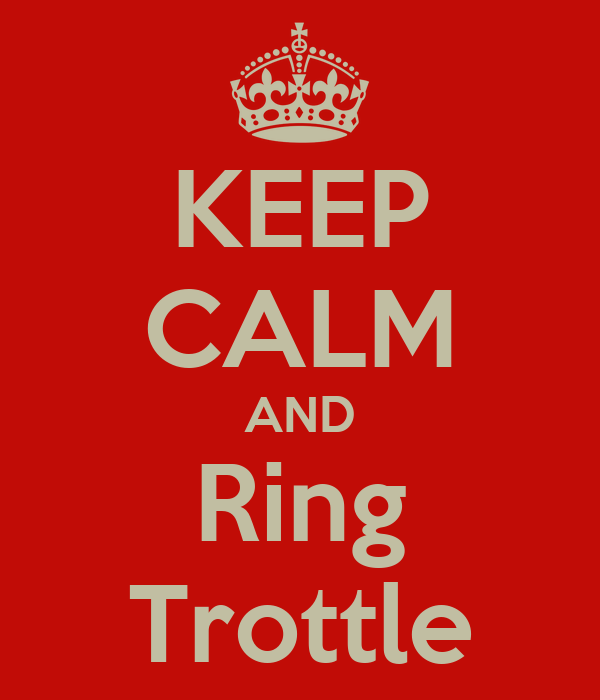 KEEP CALM AND Ring Trottle