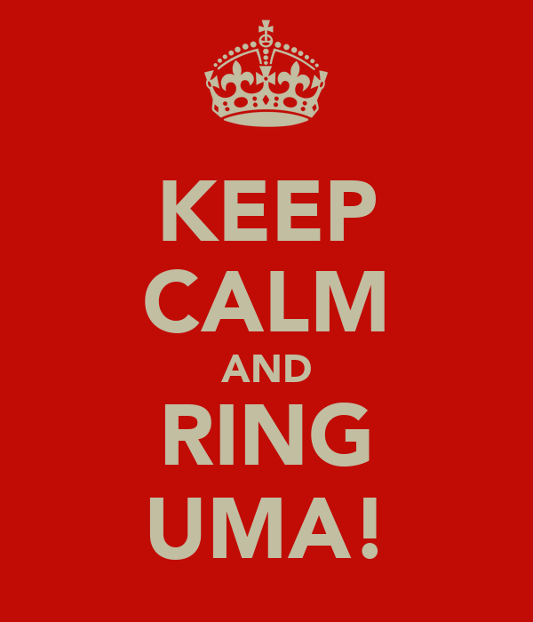 KEEP CALM AND RING UMA!