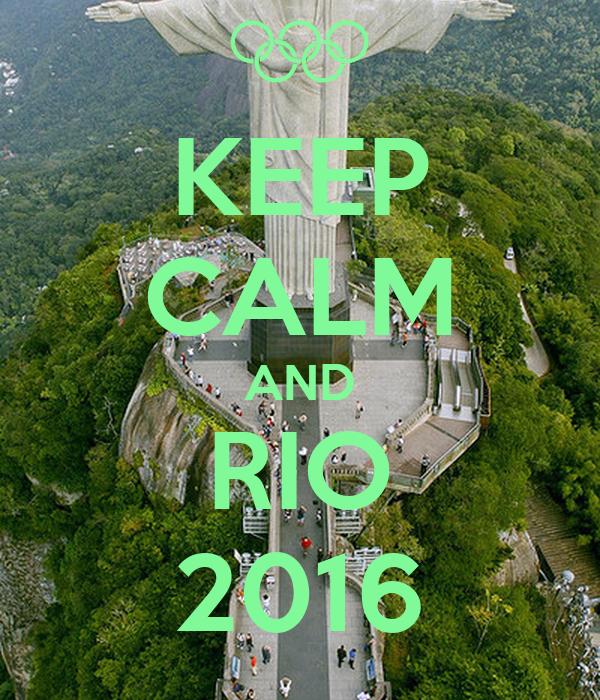 KEEP CALM AND RIO 2016