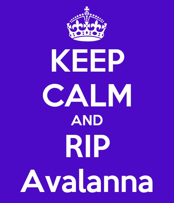 KEEP CALM AND RIP Avalanna