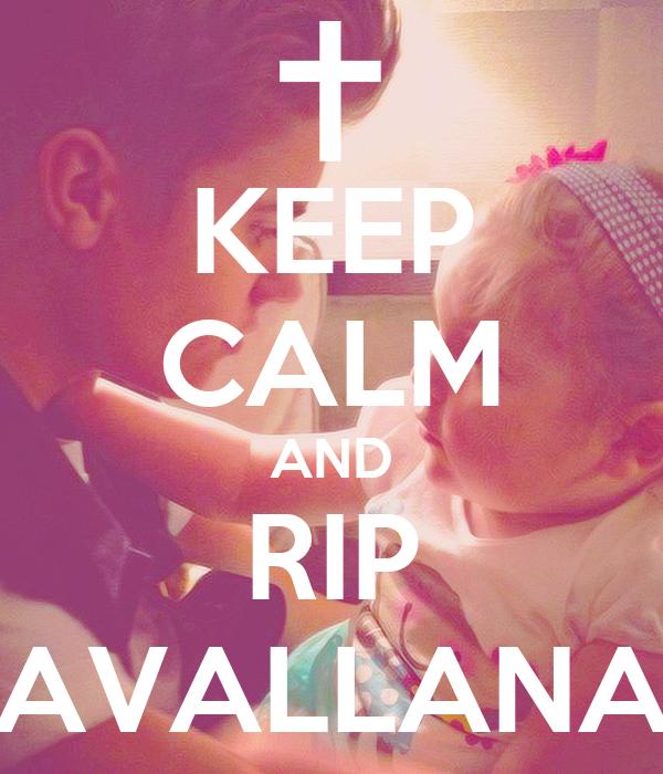 KEEP CALM AND RIP AVALLANA