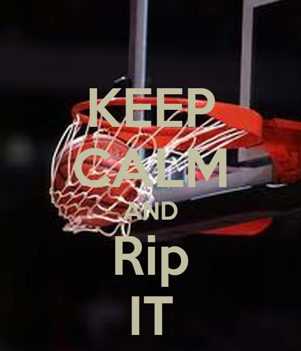 KEEP CALM AND Rip IT