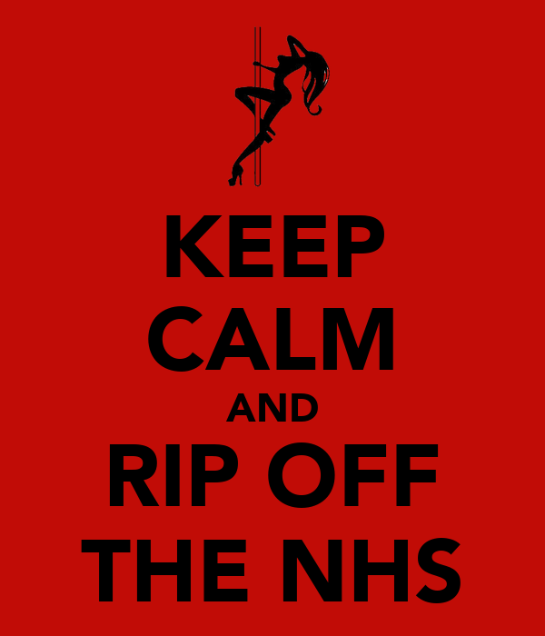 KEEP CALM AND RIP OFF THE NHS