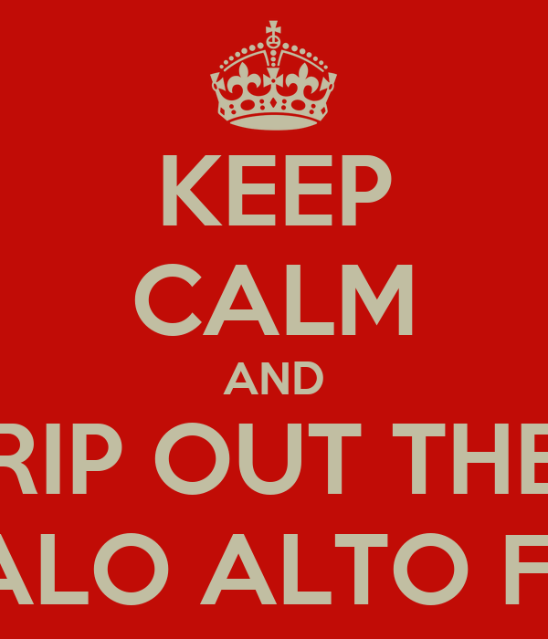 KEEP CALM AND RIP OUT THE PALO ALTO FW