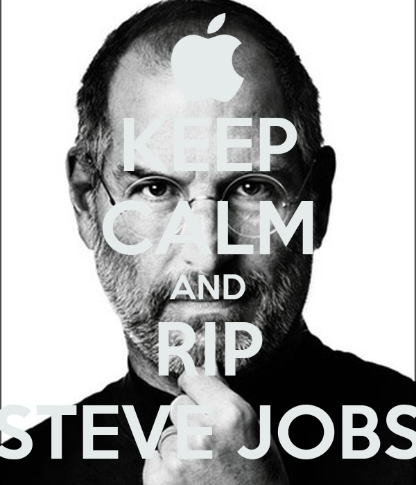 KEEP CALM AND RIP STEVE JOBS