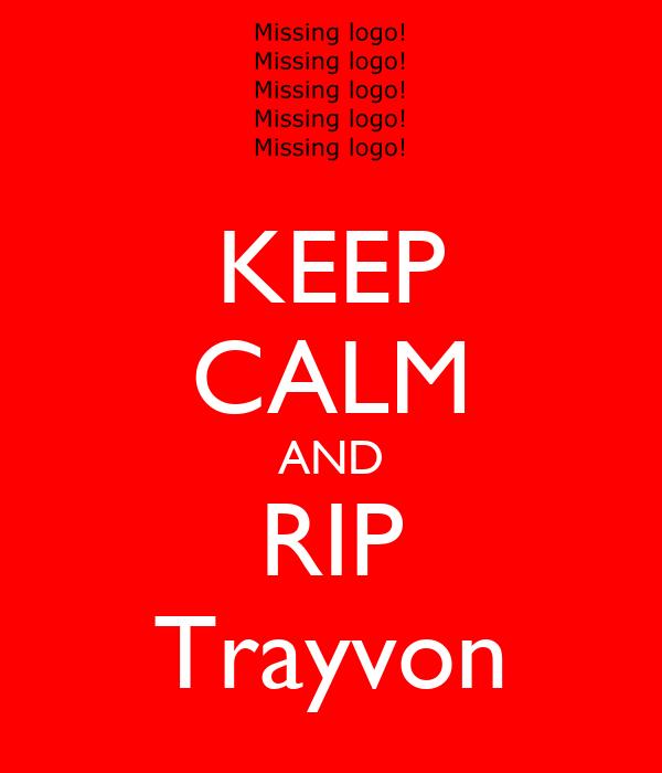 KEEP CALM AND RIP Trayvon