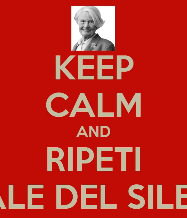 KEEP CALM AND RIPETI SPIRALE DEL SILENZIO