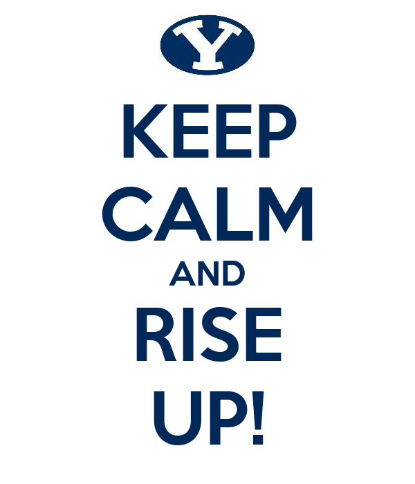 KEEP CALM AND RISE UP!