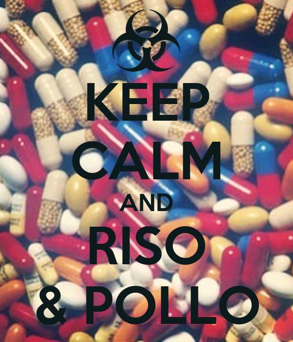 KEEP CALM AND RISO & POLLO