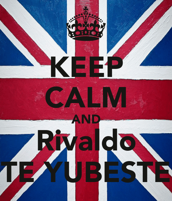 KEEP CALM AND Rivaldo TE YUBESTE