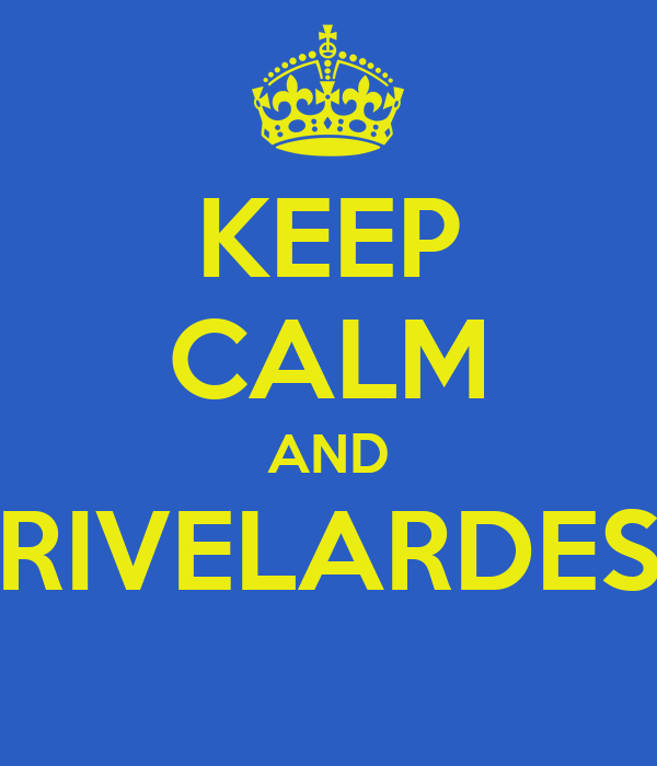 KEEP CALM AND RIVELARDES