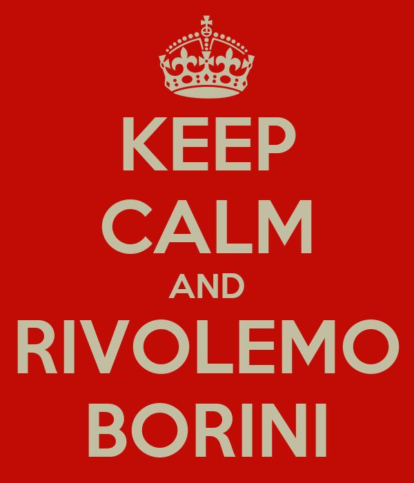 KEEP CALM AND RIVOLEMO BORINI