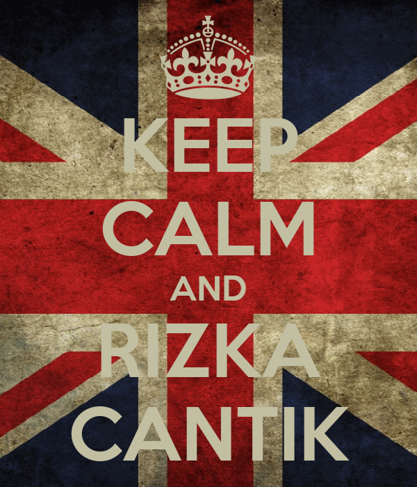 KEEP CALM AND RIZKA CANTIK