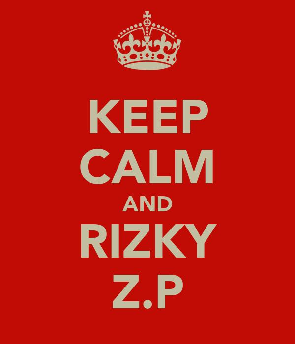 KEEP CALM AND RIZKY Z.P