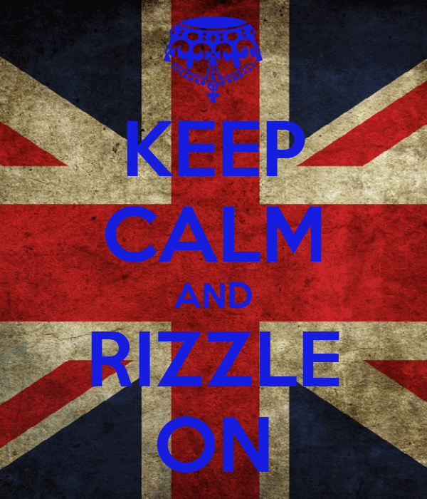 KEEP CALM AND RIZZLE ON