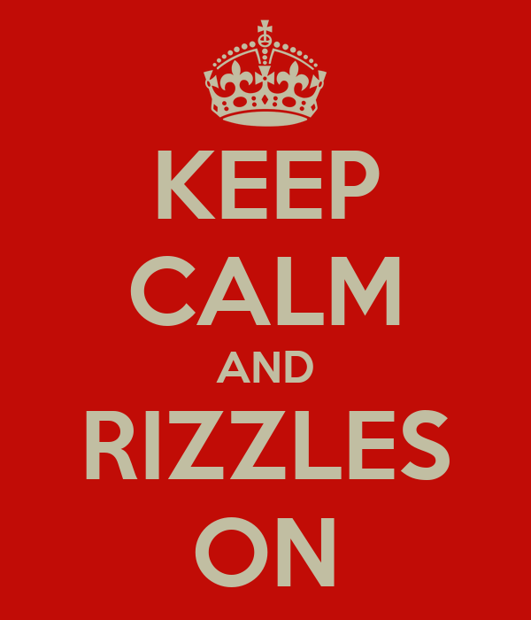 KEEP CALM AND RIZZLES ON