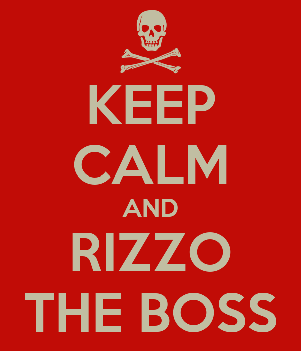 KEEP CALM AND RIZZO THE BOSS