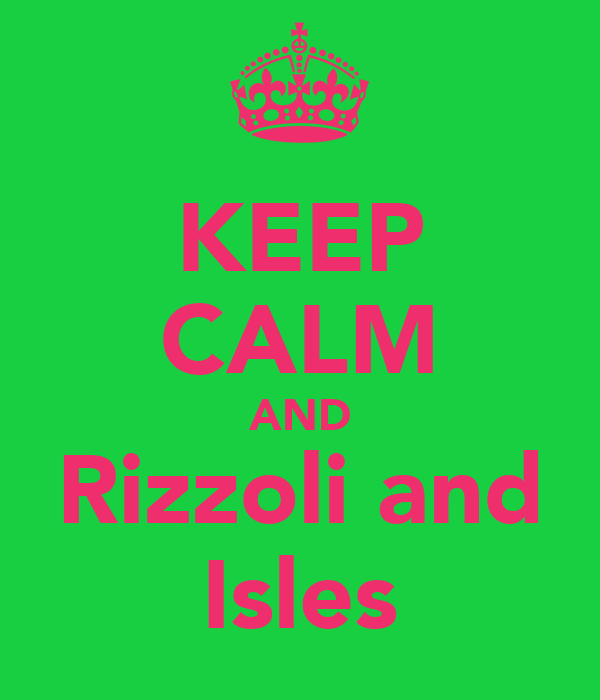 KEEP CALM AND Rizzoli and Isles