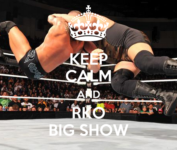 KEEP CALM AND RKO BIG SHOW