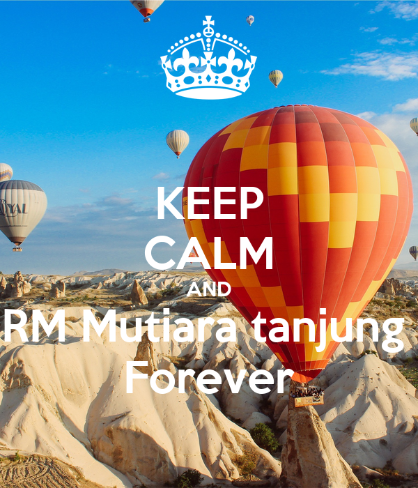 KEEP CALM AND RM Mutiara tanjung  Forever