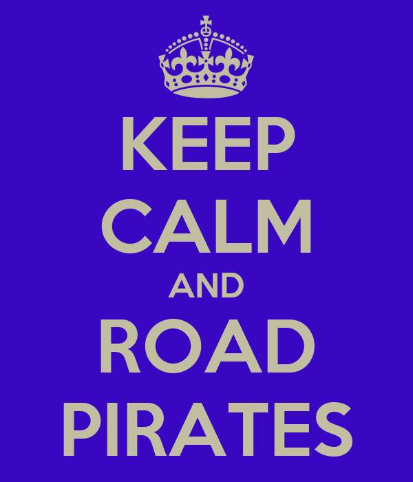 KEEP CALM AND ROAD PIRATES