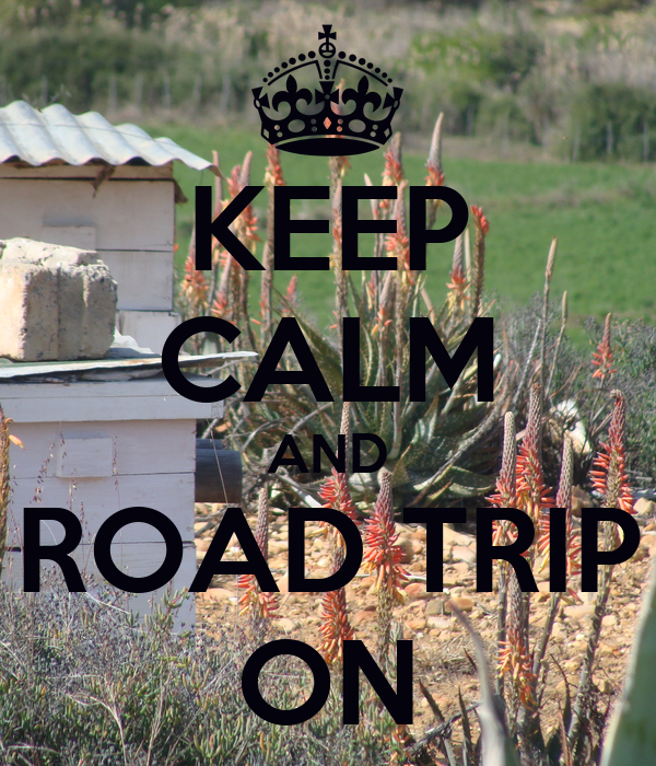 KEEP CALM AND ROAD TRIP ON