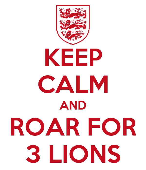 KEEP CALM AND ROAR FOR 3 LIONS