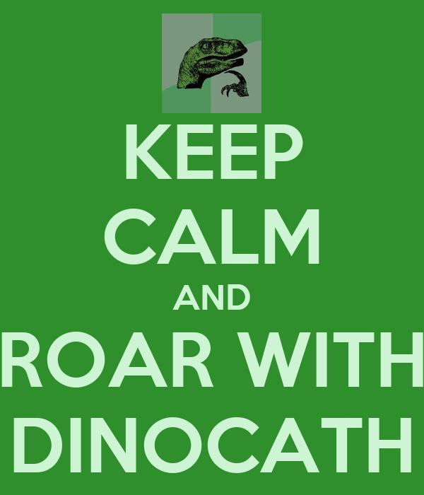 KEEP CALM AND ROAR WITH DINOCATH
